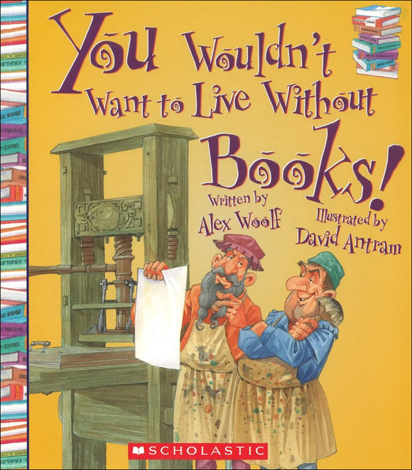 You Wouldn't Want to Live Without Books! </br> Item: 213117
