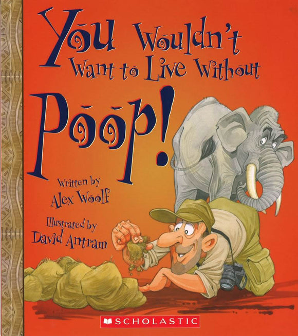 You Wouldn't Want to Live Without Poop! </br> Item: 224397