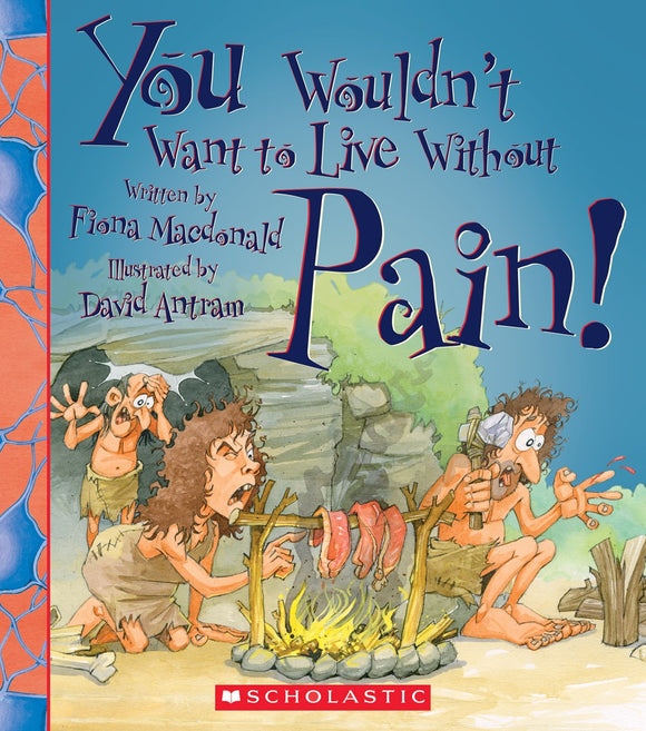 You Wouldn't Want to Live Without Pain! </br> Item: 224410