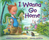 I Wanna Go Home </br> Item: 254079