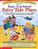 Cinderella Outgrows the Glass Slipper and Other Zany Fractured Fairy Tale Plays </br> Item: 271684