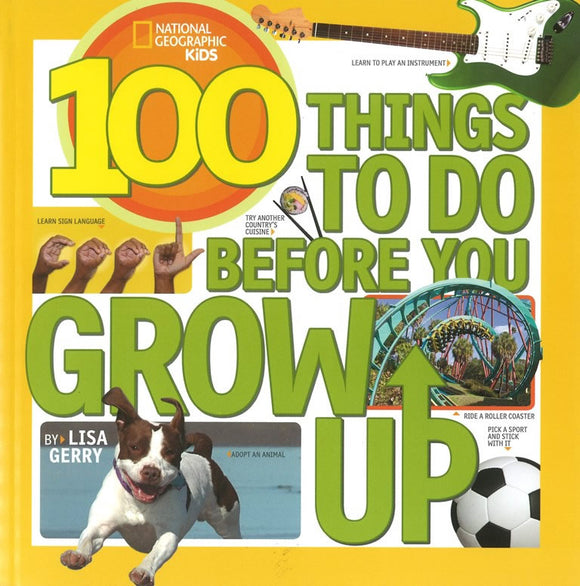 100 Things to Do Before You Grow Up </br> Item: 315589