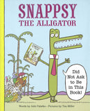 Snappsy the Alligator (Did Not Ask to Be in This Book) </br> Item: 469458