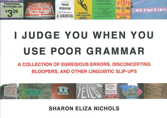 I Judge You When You Use Poor Grammar </br> Item: 533014