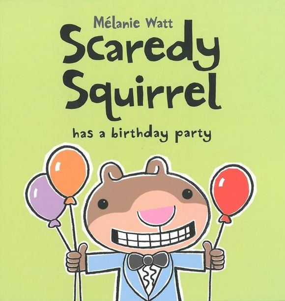 Scaredy Squirrel has a Birthday Party </br> Item: 537167