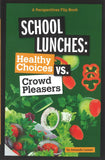 School Lunches: Healthy Choices vs. Crowd Pleasers </br> Item: 550158