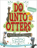 Do Unto Otters: A Book About Manners </br> Item: 581404