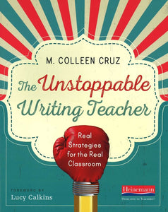 The Unstoppable Writing Teacher </br> Item: 62488