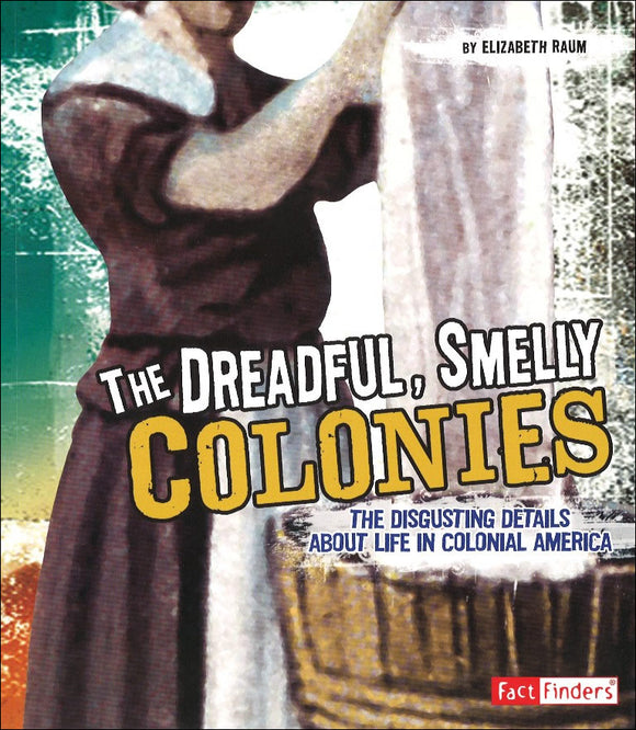 The Dreadful, Smelly Colonies </br> Item: 663519