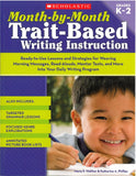 Month-by-Month Trait-Based Writing Instruction </br> Item: 66938