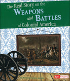 The Real Story on the Weapons and Battles of Colonial America </br> Item: 679855
