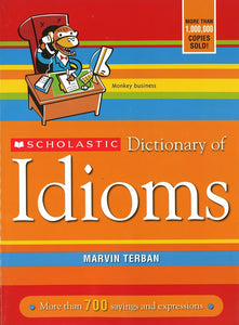 Scholastic Dictionary of Idioms </br> Item: 770835