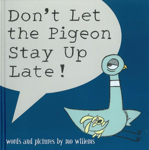 Don't Let the Pigeon Stay Up Late! </br> Item: 837465