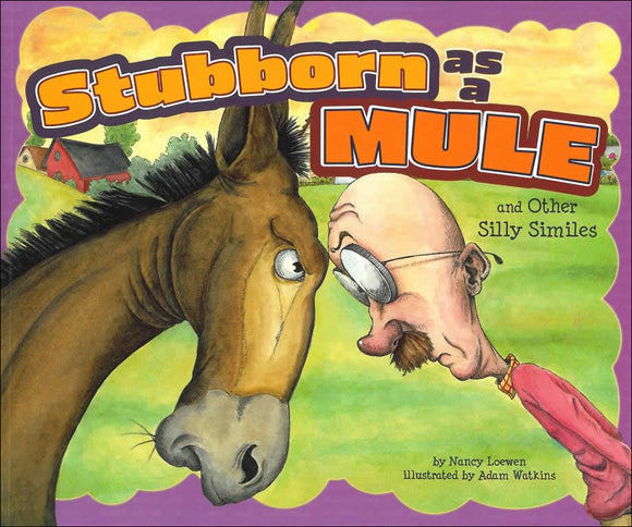 Stubborn as a Mule and Other Silly Similies </br> Item: 867154