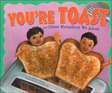 You're Toast and Other Metaphors We Adore </br> Item: 867178