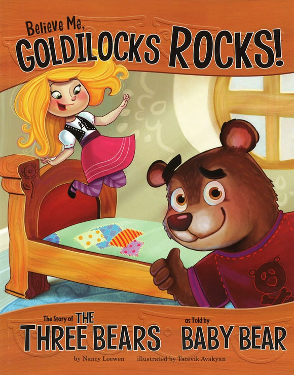 Believe Me, Goldilocks Rocks! </br> Item: 870444