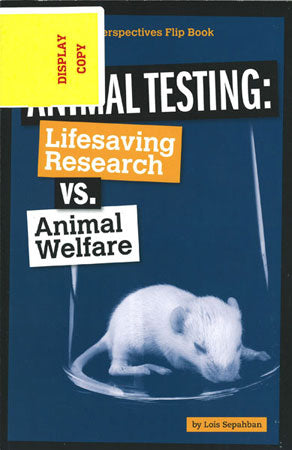 Animal Testing: Lifesaving Research vs. Animal Welfare DISPLAY COPY