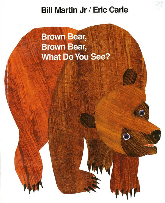 Brown Bear, Brown Bear, What Do You See? </br>Item: 17441