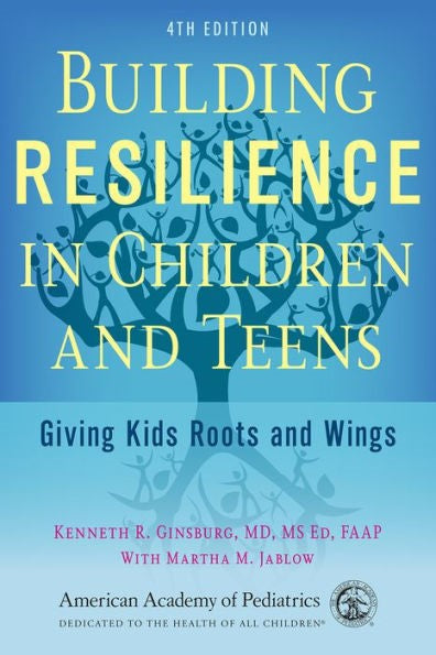 Building Resilience in Children and Teens, 4th Edition </br>Item: 23856