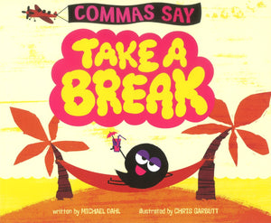 "Commas Say ""Take a Break"" </br>Item: 840558"
