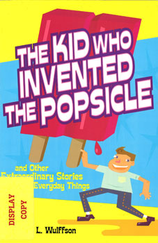The Kid Who Invented the Popsicle DISPLAY COPY