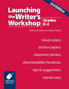 Launching the Writer's Workshop: Grades K-2 (3rd Edition) </br> Item: 18671