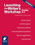 Launching the Writer's Workshop: Grades K-2 (3rd Edition)