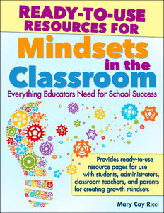 Ready-to-Use Resources for Mindsets in the Classroom </br>Item: 213969