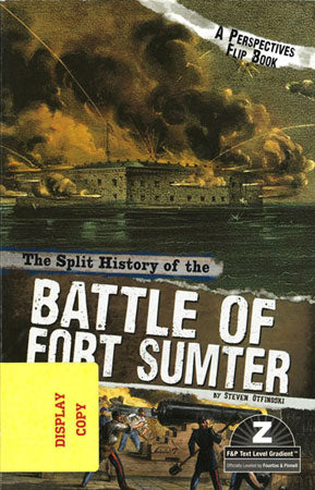 The Split History of the Battle of Fort Sumter DISPLAY COPY