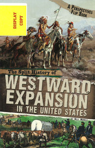The Split History of Westward Expansion DISPLAY COPY