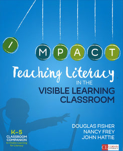 Teaching Literacy in the Visible Learning Classroom, Grades K-5 </br>Item: 332369