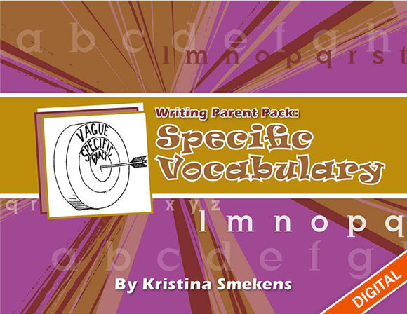 Writing Parent Pack: Specific Vocabulary (Word Choice), Item: 505