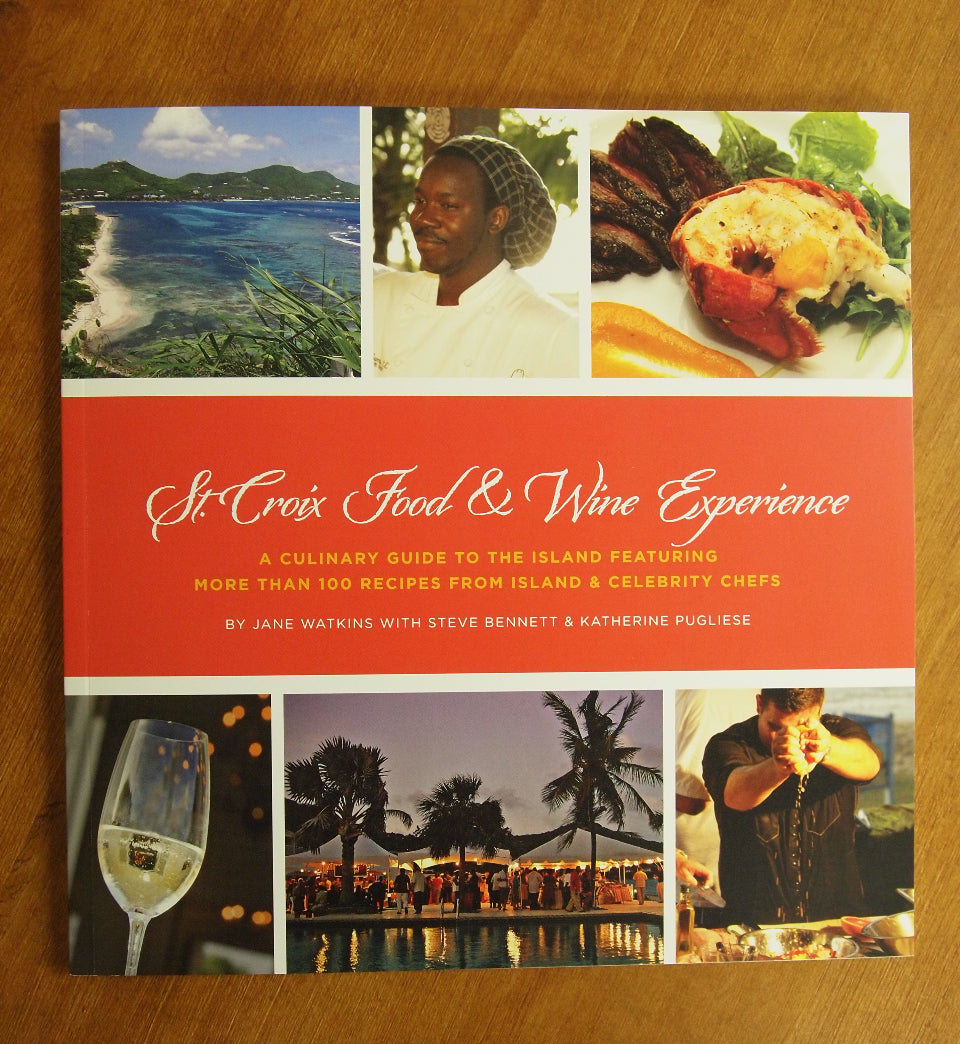St. Croix Food & Wine Experience Cookbook