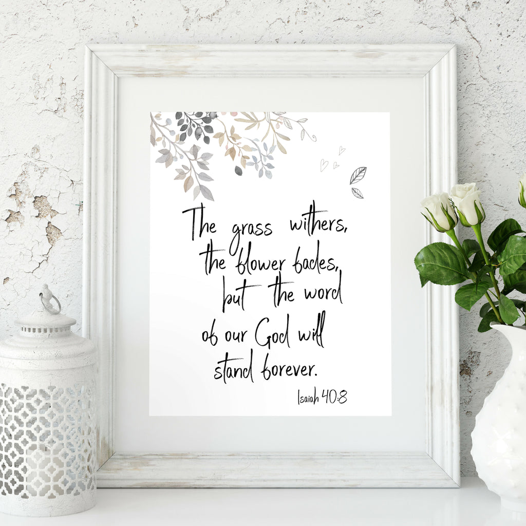 Isaiah 40:8 The Grass Withers and the Flower Fades but the Word of the Lord Stands Forever Printable Scripture Art