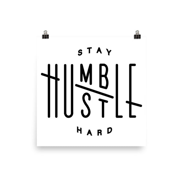 Stay Humble, Hustle Hard Poster