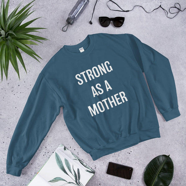'Strong As A Mother' Sweatshirt