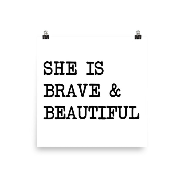 She is Brave & Beautiful