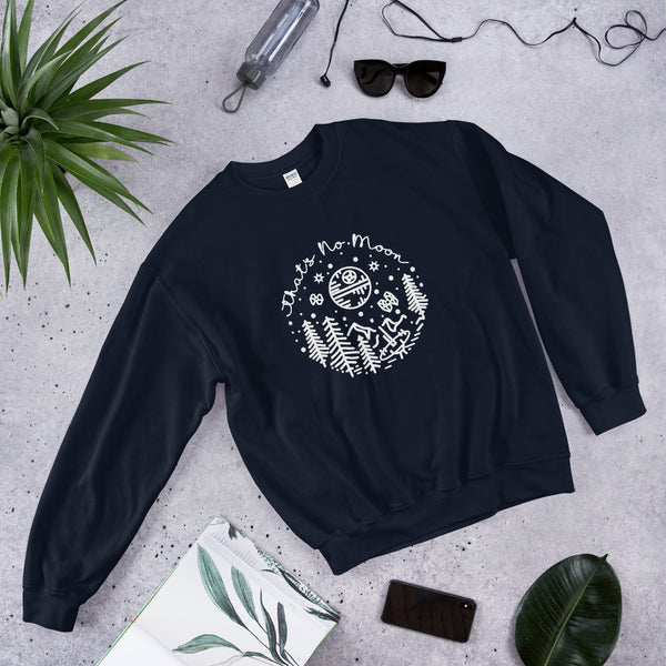 'That's no Moon' Sweatshirt