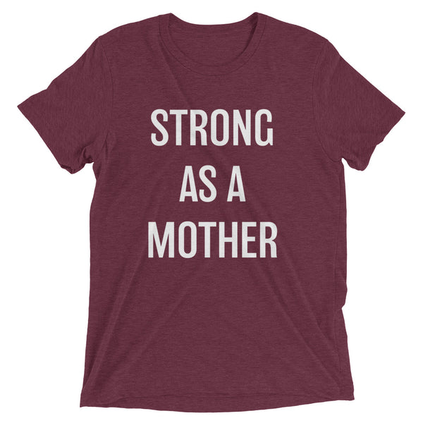'Strong As A Mother' Tee