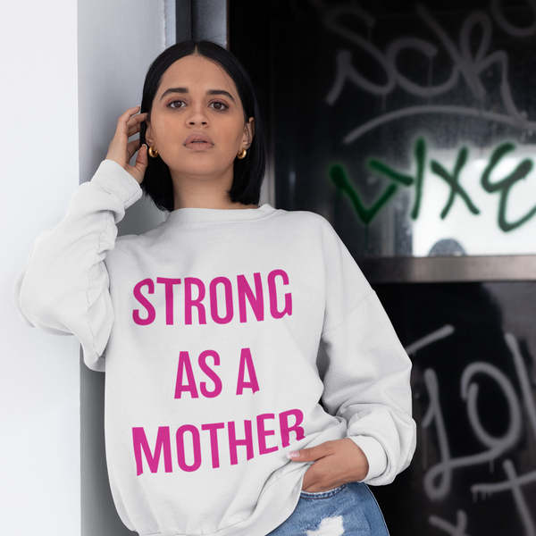 'Strong As A Mother' PINK Sweatshirt