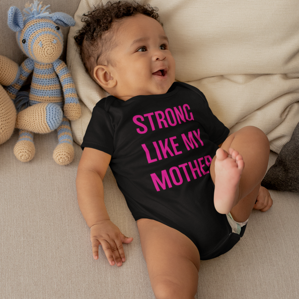 'Strong like my Mother' Baby onsie