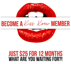 Kiss Krew Membership just $25 for 12 months