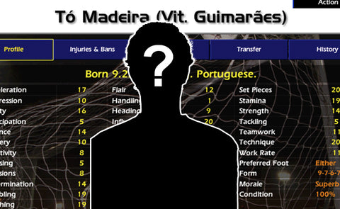 CHAMP MANAGER'S TÓ MADEIRA WAS A GOAL MACHINE WHO WAS NEVER MEANT TO BE