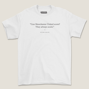 THEY ALWAYS SCORE... T-SHIRT