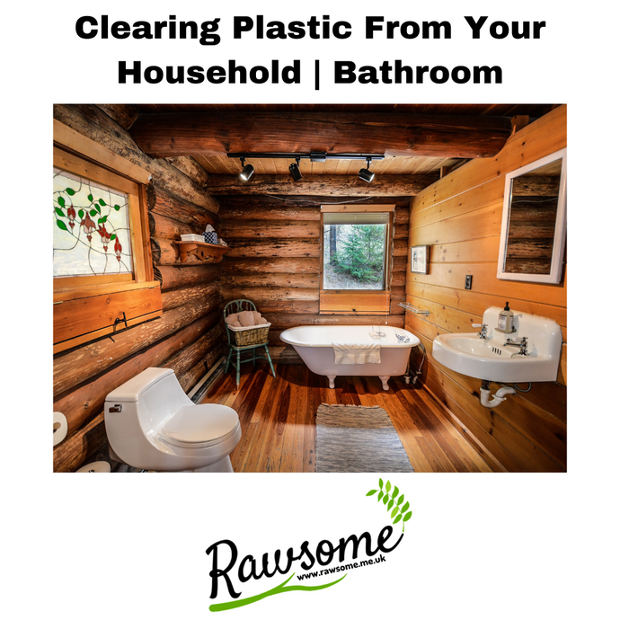 Clearing plastic from your household (Bathroom)