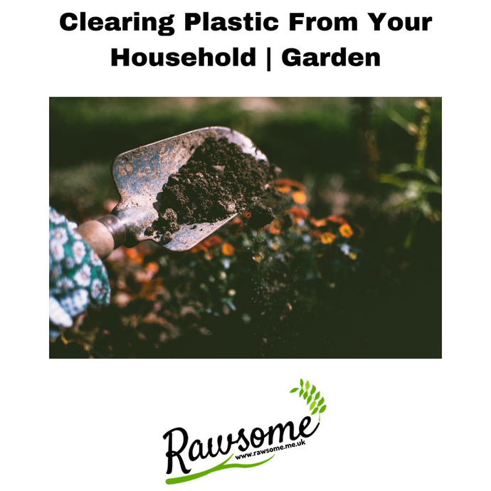 Clearing plastic from your household (Garden)