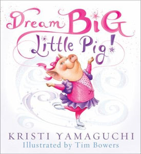 Dream Big Little Pig
