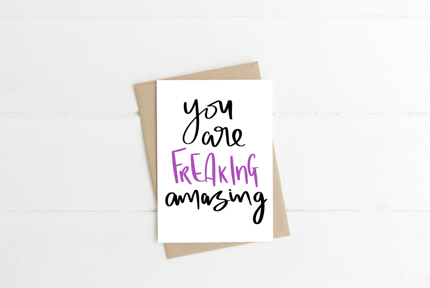 You Are Freaking Amazing Greeting Card
