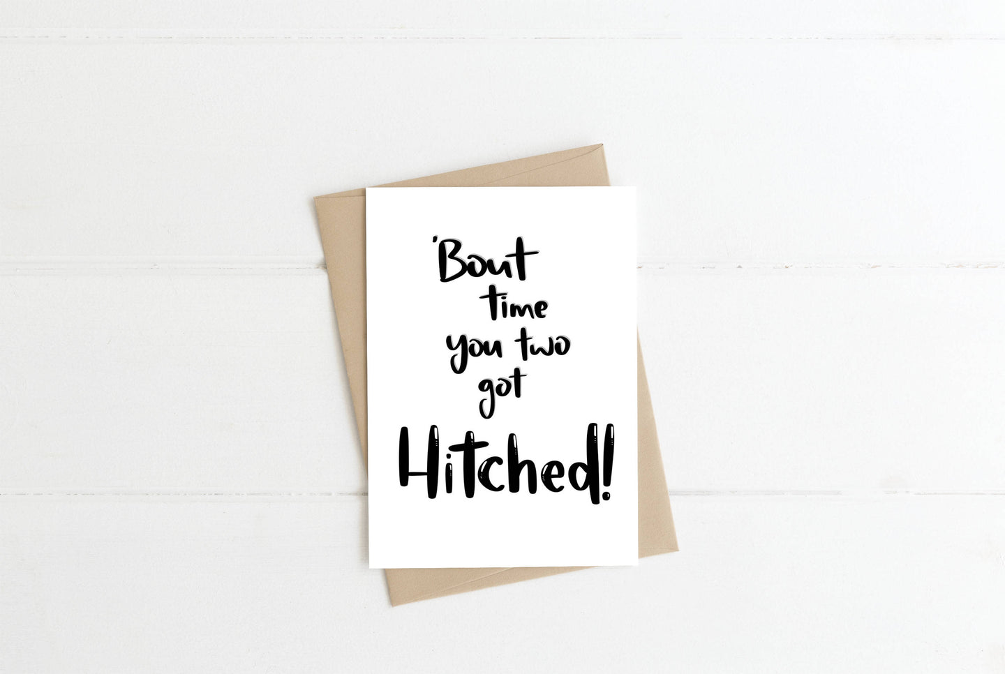 Bout Time You Guys Got Hitched Greeting Card