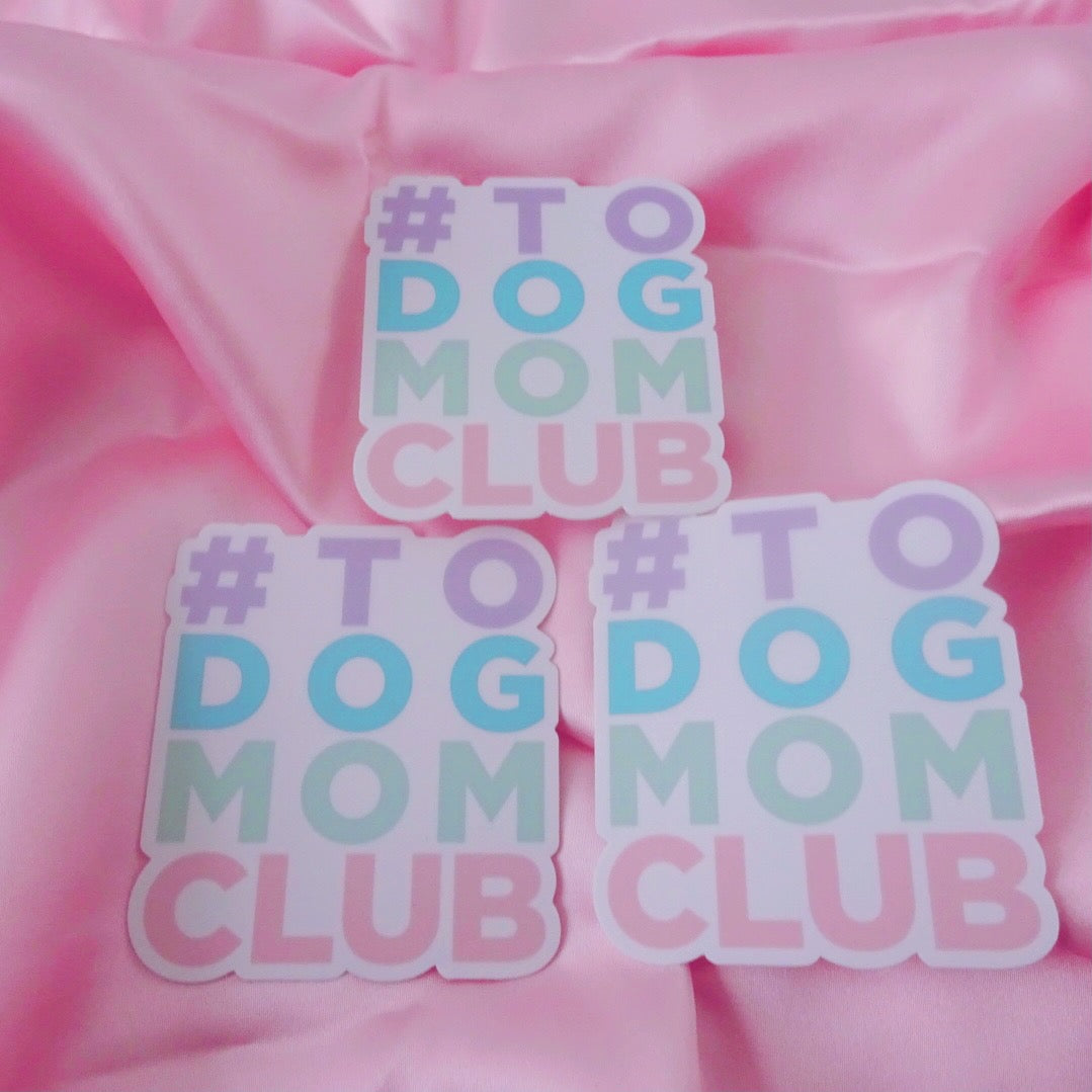 Sticker Dog Mom Club